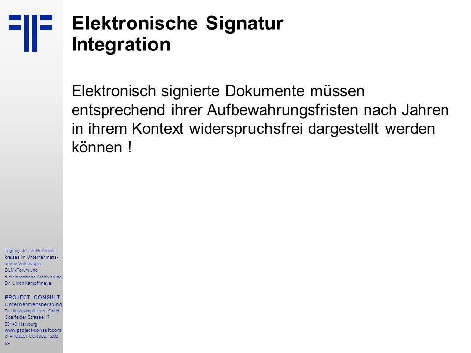 69 Tagung des VdW Arbeits- kreises im Unternehmens- archiv Volkswagen DLM-Forum und d elektronische Archivierung Dr.