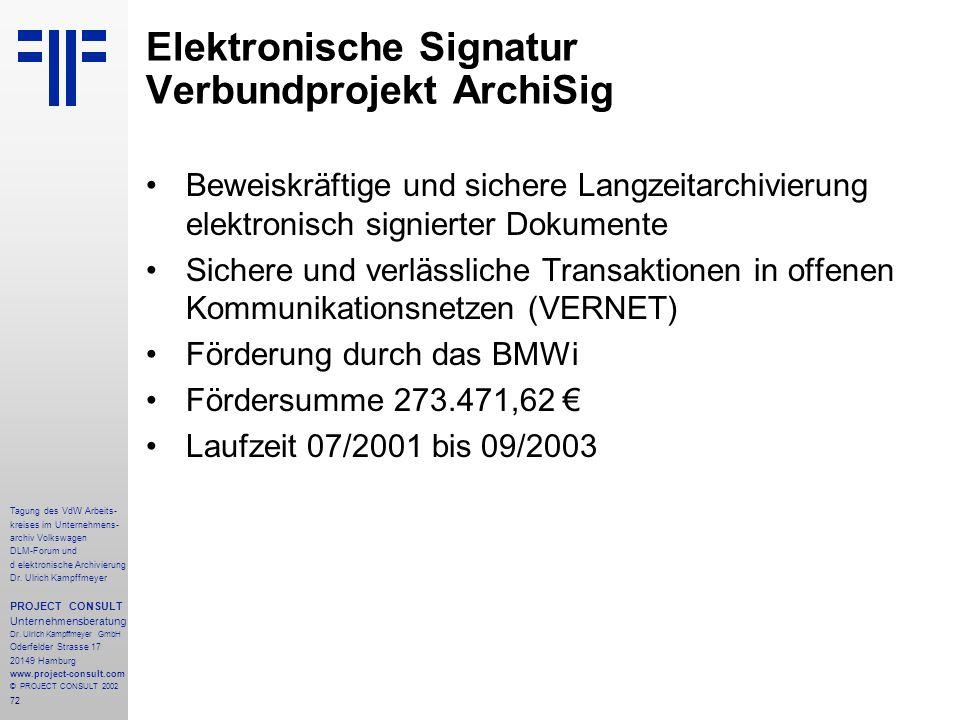 72 Tagung des VdW Arbeits- kreises im Unternehmens- archiv Volkswagen DLM-Forum und d elektronische Archivierung Dr.
