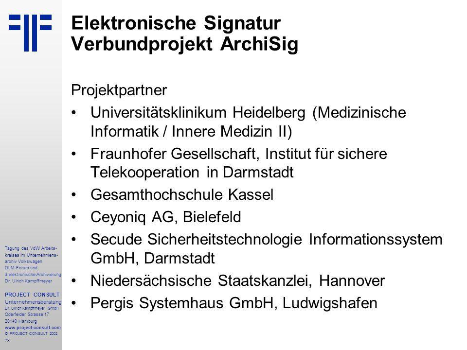 73 Tagung des VdW Arbeits- kreises im Unternehmens- archiv Volkswagen DLM-Forum und d elektronische Archivierung Dr.