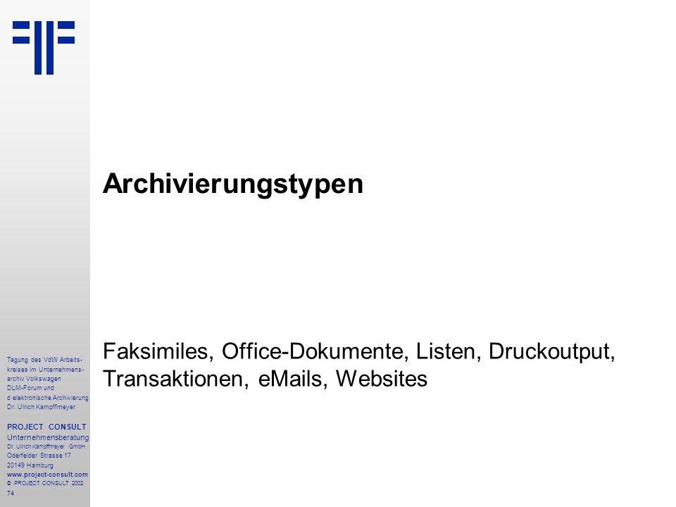 74 Tagung des VdW Arbeits- kreises im Unternehmens- archiv Volkswagen DLM-Forum und d elektronische Archivierung Dr.
