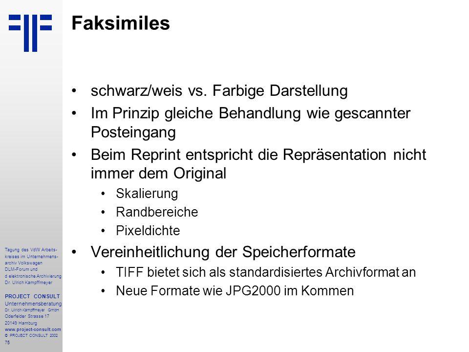 75 Tagung des VdW Arbeits- kreises im Unternehmens- archiv Volkswagen DLM-Forum und d elektronische Archivierung Dr.