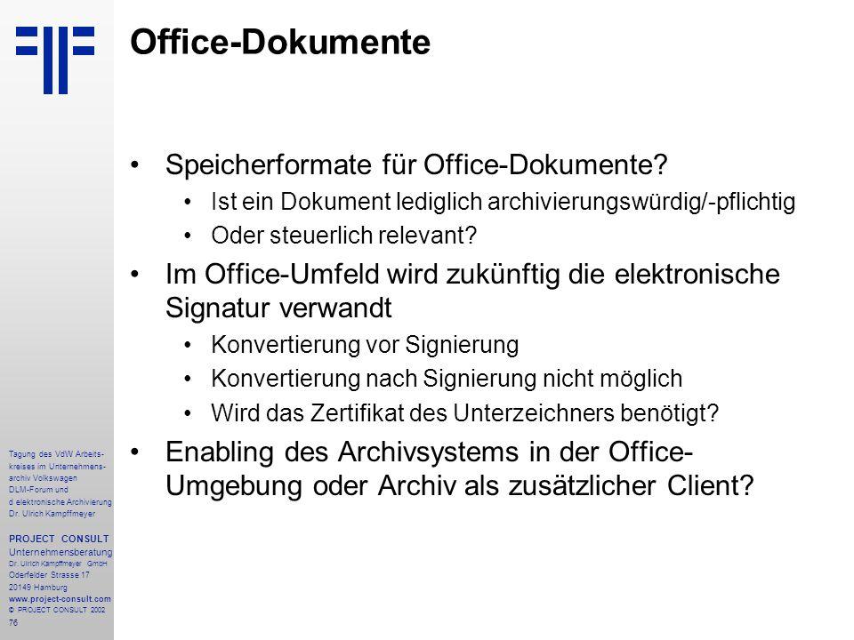 76 Tagung des VdW Arbeits- kreises im Unternehmens- archiv Volkswagen DLM-Forum und d elektronische Archivierung Dr.