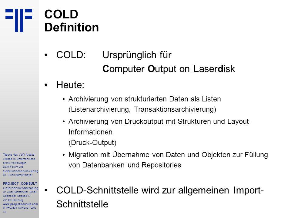 78 Tagung des VdW Arbeits- kreises im Unternehmens- archiv Volkswagen DLM-Forum und d elektronische Archivierung Dr.