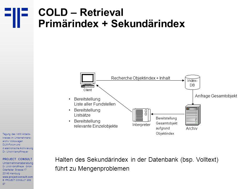 87 Tagung des VdW Arbeits- kreises im Unternehmens- archiv Volkswagen DLM-Forum und d elektronische Archivierung Dr.