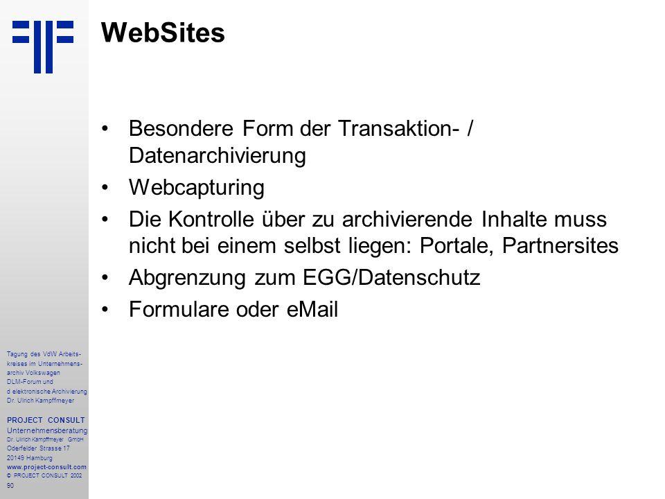 90 Tagung des VdW Arbeits- kreises im Unternehmens- archiv Volkswagen DLM-Forum und d elektronische Archivierung Dr.