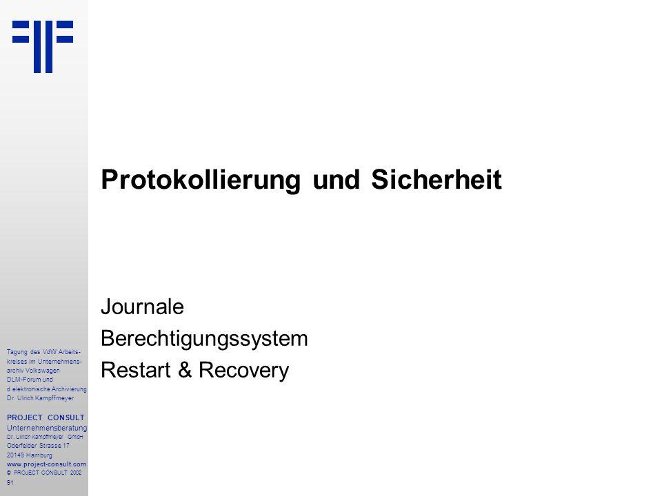 91 Tagung des VdW Arbeits- kreises im Unternehmens- archiv Volkswagen DLM-Forum und d elektronische Archivierung Dr.