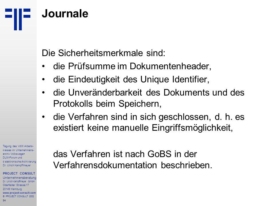 94 Tagung des VdW Arbeits- kreises im Unternehmens- archiv Volkswagen DLM-Forum und d elektronische Archivierung Dr.