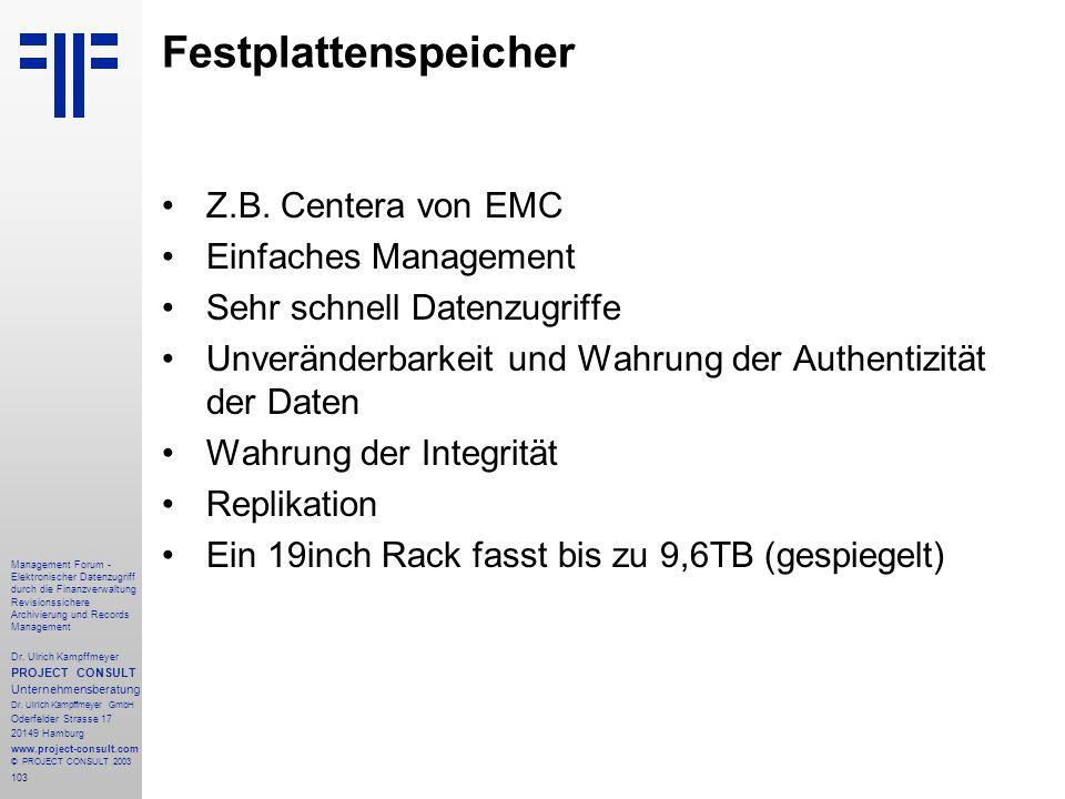 103 Management Forum - Elektronischer Datenzugriff durch die Finanzverwaltung Revisionssichere Archivierung und Records Management Dr. Ulrich Kampffme
