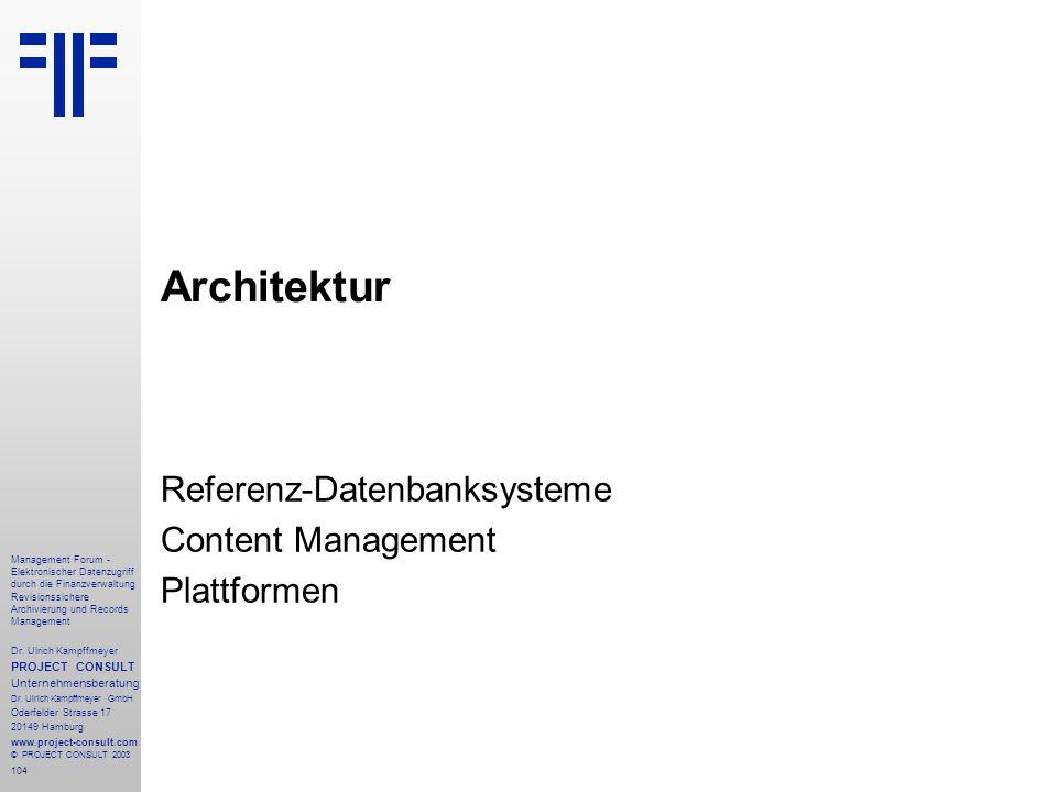104 Management Forum - Elektronischer Datenzugriff durch die Finanzverwaltung Revisionssichere Archivierung und Records Management Dr. Ulrich Kampffme