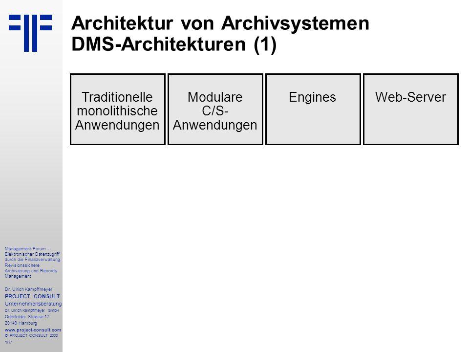 107 Management Forum - Elektronischer Datenzugriff durch die Finanzverwaltung Revisionssichere Archivierung und Records Management Dr. Ulrich Kampffme