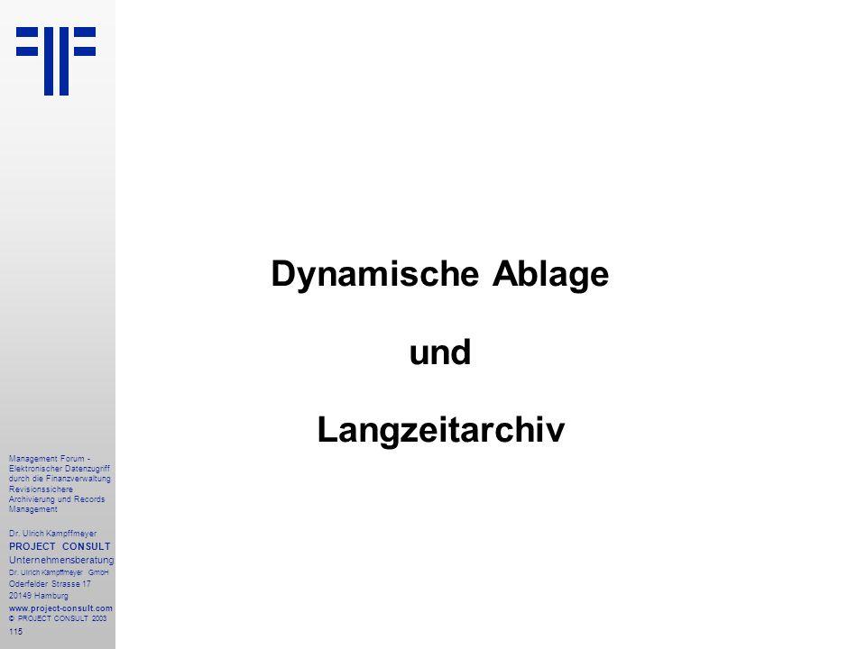 115 Management Forum - Elektronischer Datenzugriff durch die Finanzverwaltung Revisionssichere Archivierung und Records Management Dr. Ulrich Kampffme