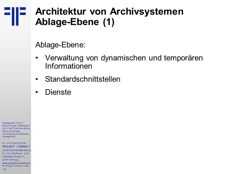 116 Management Forum - Elektronischer Datenzugriff durch die Finanzverwaltung Revisionssichere Archivierung und Records Management Dr. Ulrich Kampffme