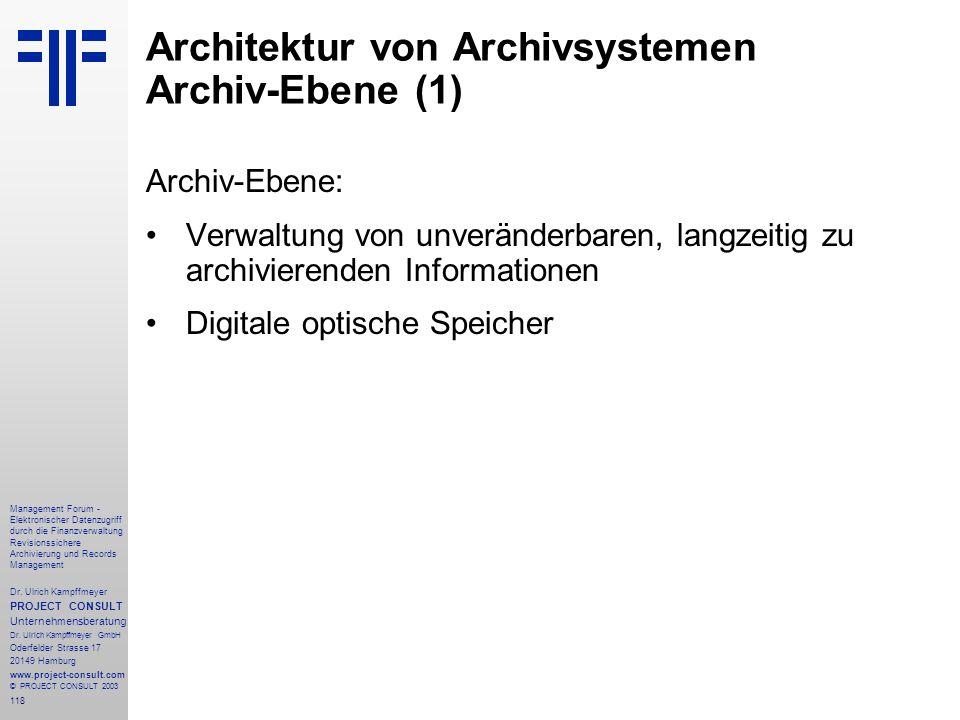 118 Management Forum - Elektronischer Datenzugriff durch die Finanzverwaltung Revisionssichere Archivierung und Records Management Dr. Ulrich Kampffme