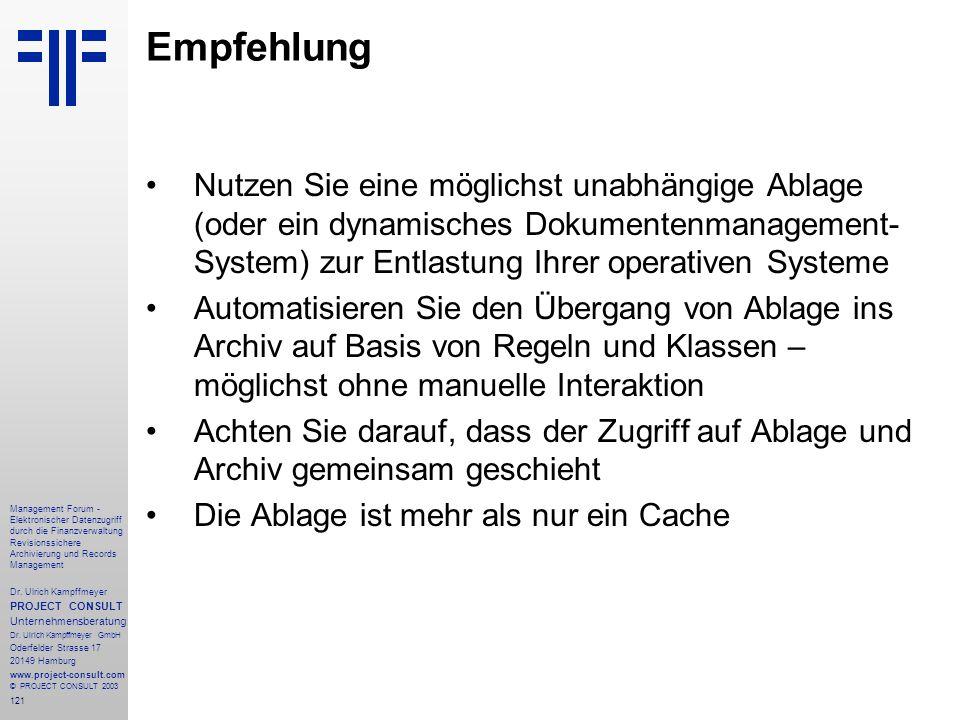121 Management Forum - Elektronischer Datenzugriff durch die Finanzverwaltung Revisionssichere Archivierung und Records Management Dr. Ulrich Kampffme