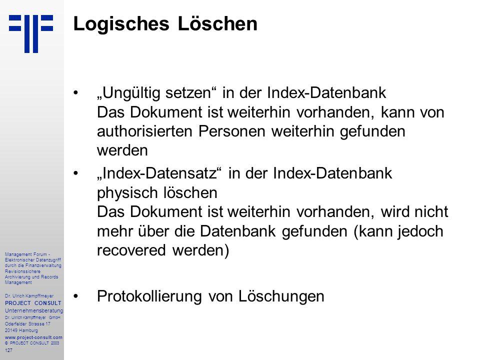 127 Management Forum - Elektronischer Datenzugriff durch die Finanzverwaltung Revisionssichere Archivierung und Records Management Dr. Ulrich Kampffme