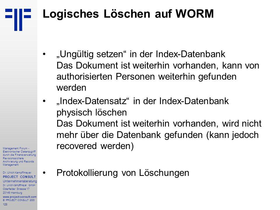 128 Management Forum - Elektronischer Datenzugriff durch die Finanzverwaltung Revisionssichere Archivierung und Records Management Dr. Ulrich Kampffme