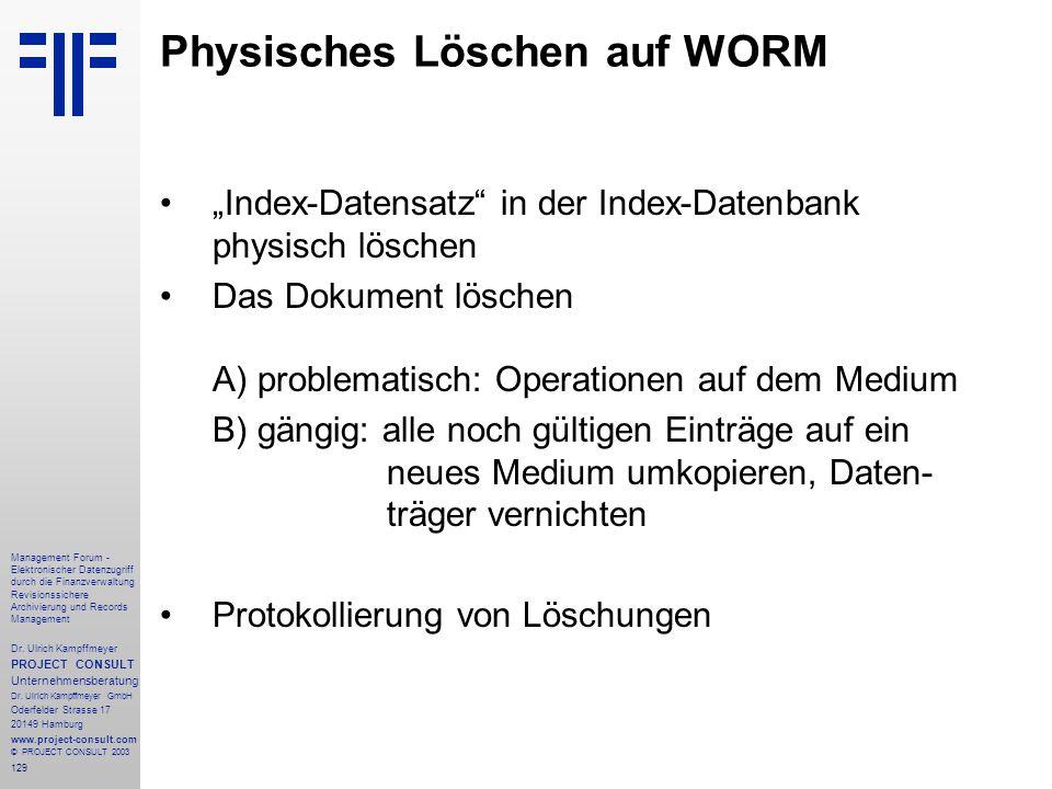 129 Management Forum - Elektronischer Datenzugriff durch die Finanzverwaltung Revisionssichere Archivierung und Records Management Dr. Ulrich Kampffme