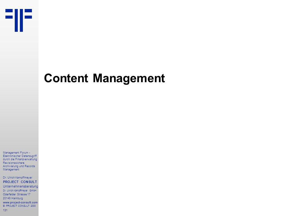 131 Management Forum - Elektronischer Datenzugriff durch die Finanzverwaltung Revisionssichere Archivierung und Records Management Dr. Ulrich Kampffme