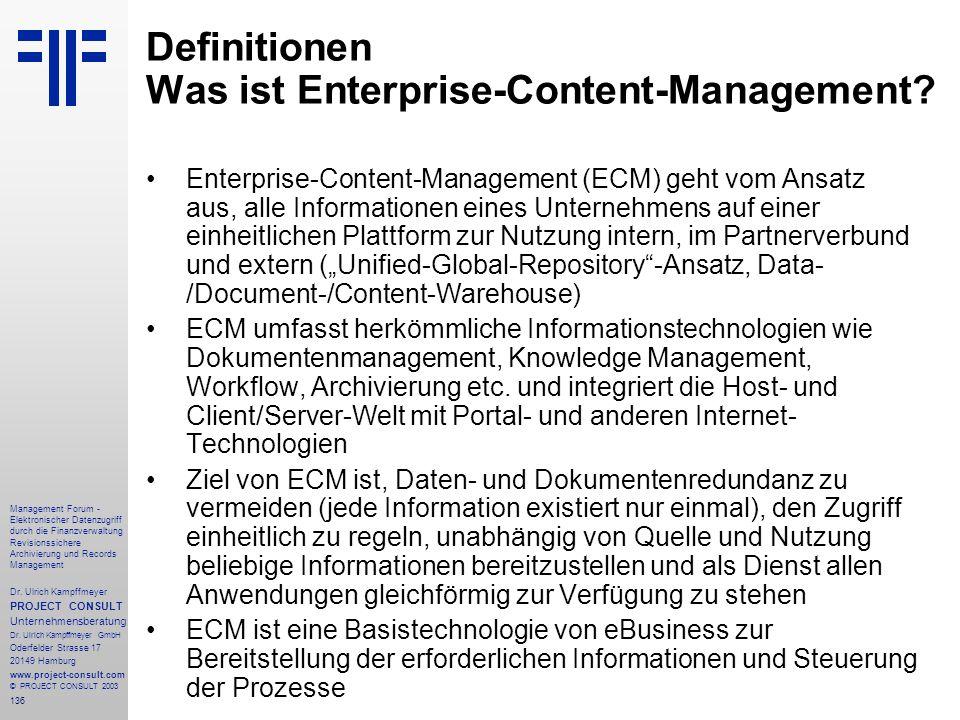 136 Management Forum - Elektronischer Datenzugriff durch die Finanzverwaltung Revisionssichere Archivierung und Records Management Dr. Ulrich Kampffme