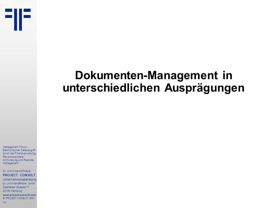 14 Management Forum - Elektronischer Datenzugriff durch die Finanzverwaltung Revisionssichere Archivierung und Records Management Dr. Ulrich Kampffmey