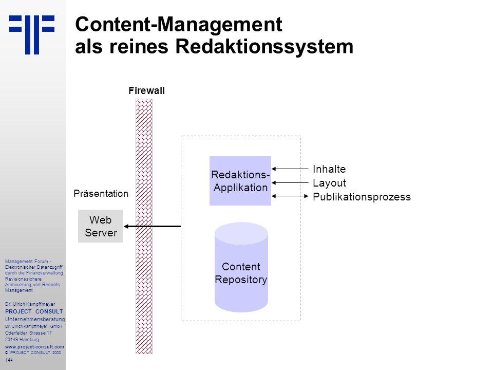 144 Management Forum - Elektronischer Datenzugriff durch die Finanzverwaltung Revisionssichere Archivierung und Records Management Dr. Ulrich Kampffme