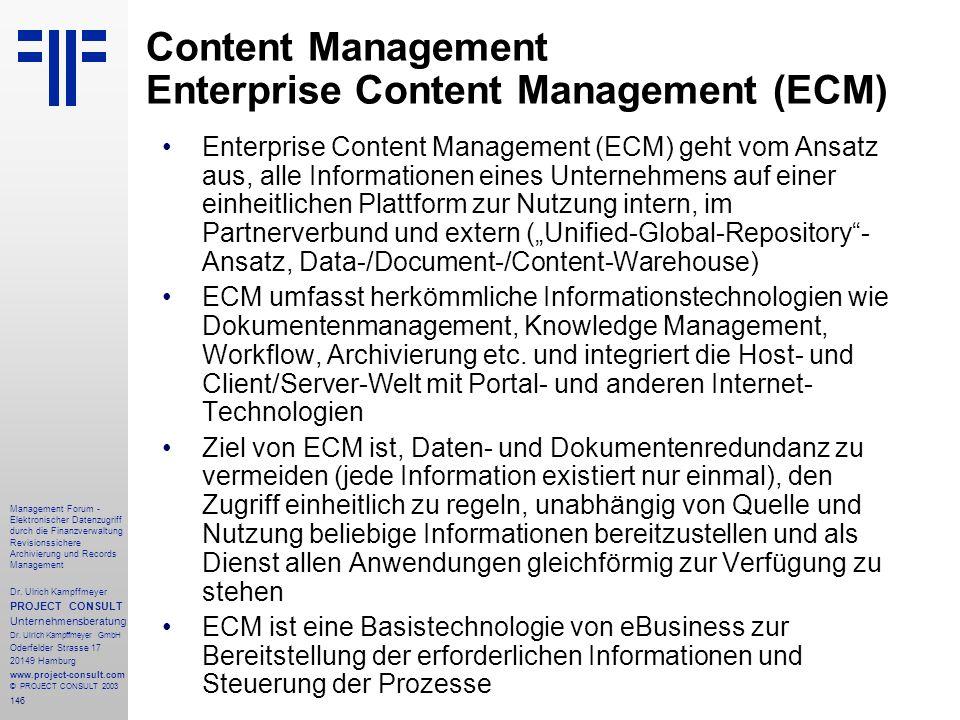 146 Management Forum - Elektronischer Datenzugriff durch die Finanzverwaltung Revisionssichere Archivierung und Records Management Dr. Ulrich Kampffme