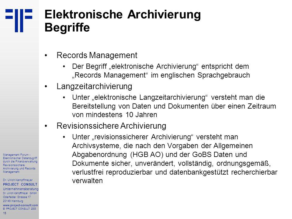 15 Management Forum - Elektronischer Datenzugriff durch die Finanzverwaltung Revisionssichere Archivierung und Records Management Dr. Ulrich Kampffmey