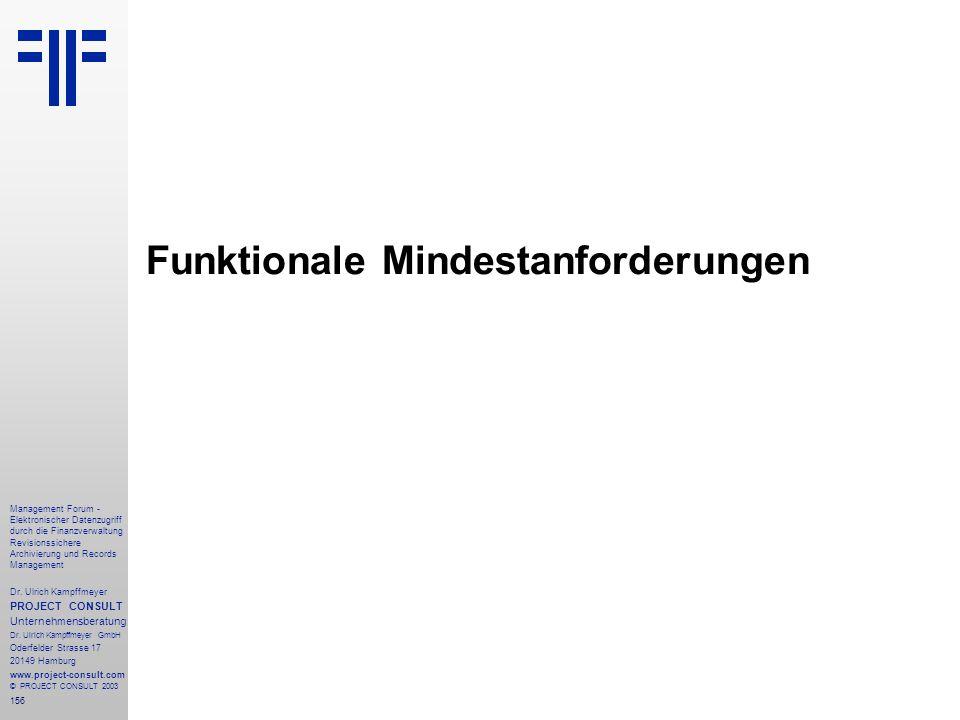 156 Management Forum - Elektronischer Datenzugriff durch die Finanzverwaltung Revisionssichere Archivierung und Records Management Dr. Ulrich Kampffme