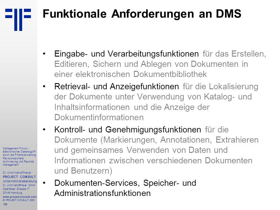 159 Management Forum - Elektronischer Datenzugriff durch die Finanzverwaltung Revisionssichere Archivierung und Records Management Dr. Ulrich Kampffme