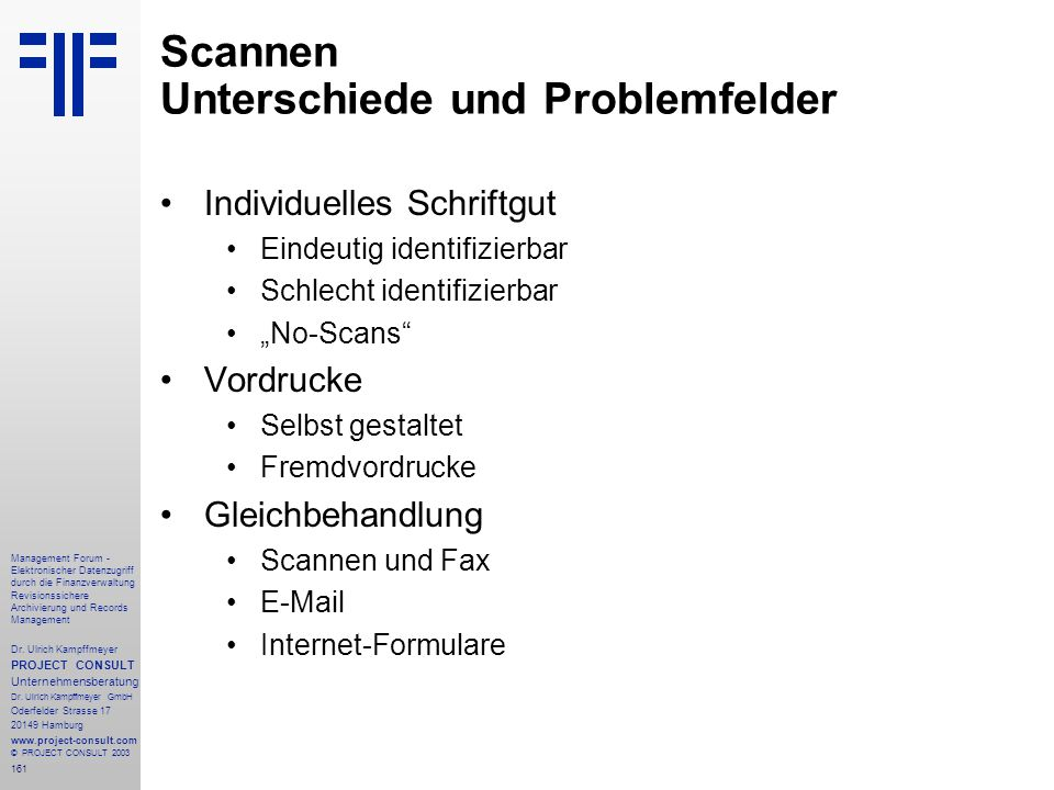 161 Management Forum - Elektronischer Datenzugriff durch die Finanzverwaltung Revisionssichere Archivierung und Records Management Dr. Ulrich Kampffme