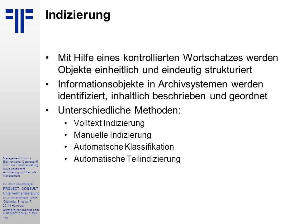 163 Management Forum - Elektronischer Datenzugriff durch die Finanzverwaltung Revisionssichere Archivierung und Records Management Dr. Ulrich Kampffme