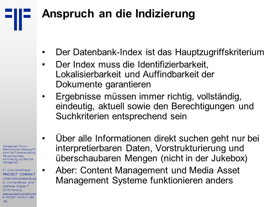 169 Management Forum - Elektronischer Datenzugriff durch die Finanzverwaltung Revisionssichere Archivierung und Records Management Dr. Ulrich Kampffme