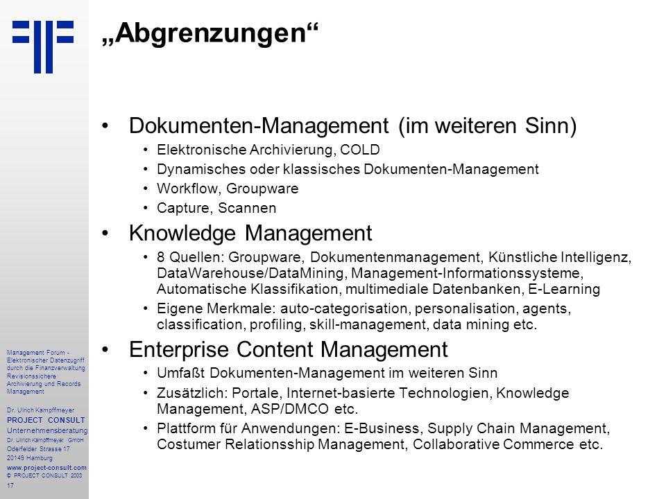17 Management Forum - Elektronischer Datenzugriff durch die Finanzverwaltung Revisionssichere Archivierung und Records Management Dr. Ulrich Kampffmey