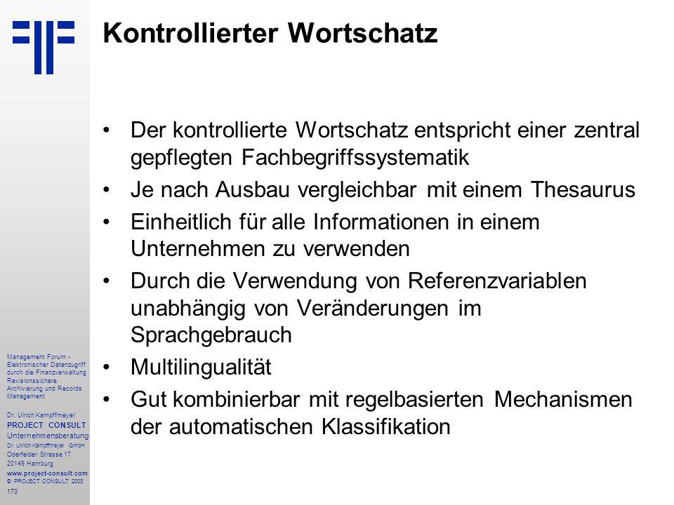 170 Management Forum - Elektronischer Datenzugriff durch die Finanzverwaltung Revisionssichere Archivierung und Records Management Dr. Ulrich Kampffme