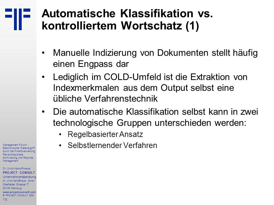 172 Management Forum - Elektronischer Datenzugriff durch die Finanzverwaltung Revisionssichere Archivierung und Records Management Dr. Ulrich Kampffme