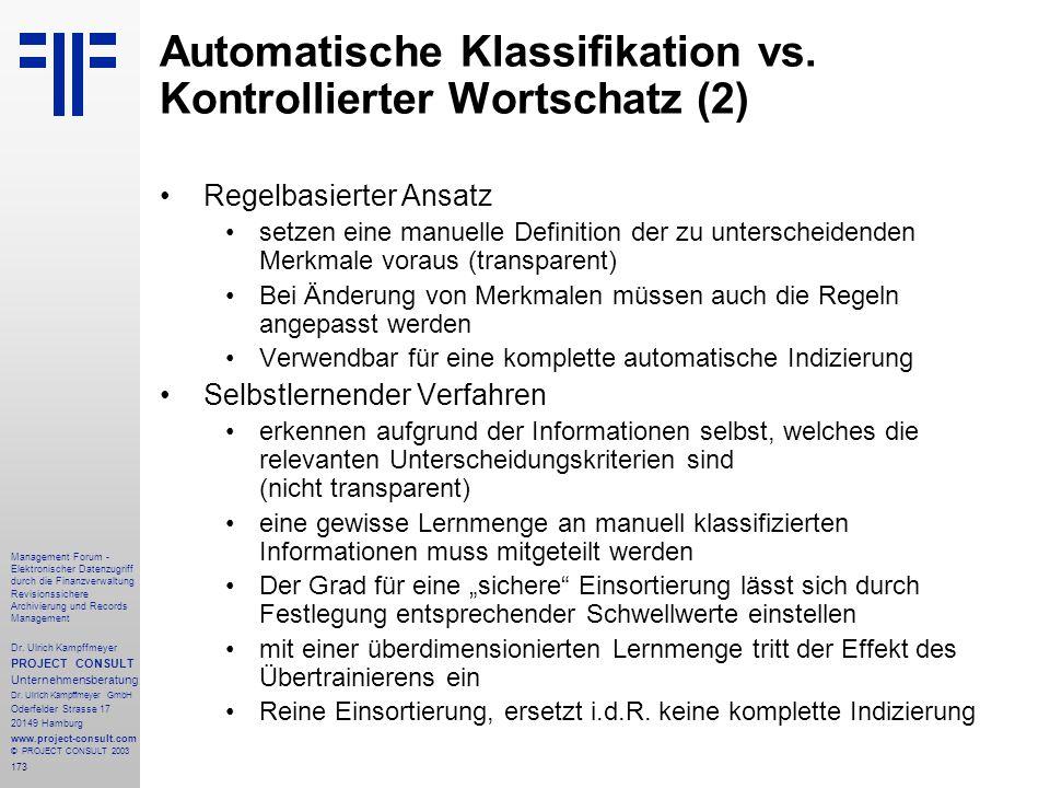 173 Management Forum - Elektronischer Datenzugriff durch die Finanzverwaltung Revisionssichere Archivierung und Records Management Dr. Ulrich Kampffme