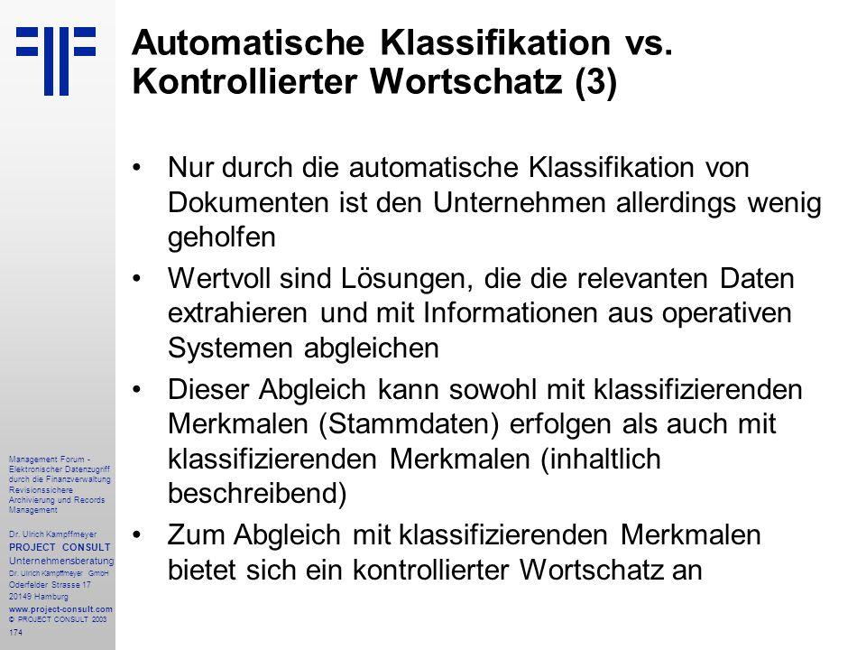 174 Management Forum - Elektronischer Datenzugriff durch die Finanzverwaltung Revisionssichere Archivierung und Records Management Dr. Ulrich Kampffme