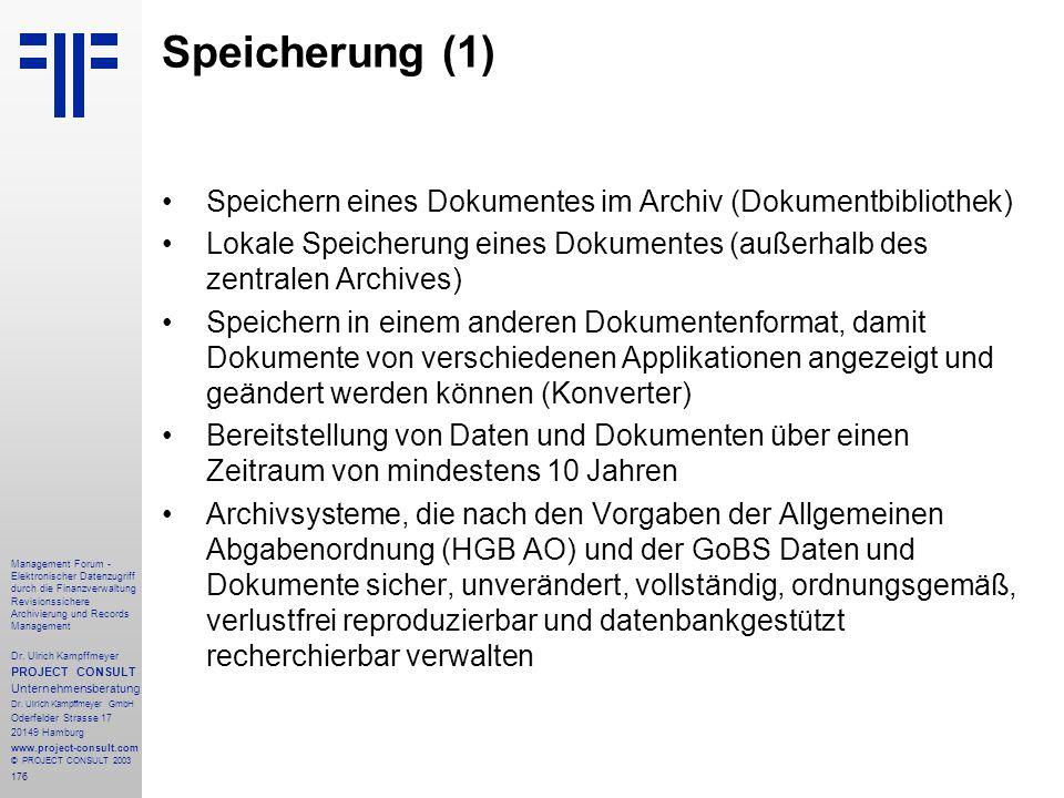 176 Management Forum - Elektronischer Datenzugriff durch die Finanzverwaltung Revisionssichere Archivierung und Records Management Dr. Ulrich Kampffme