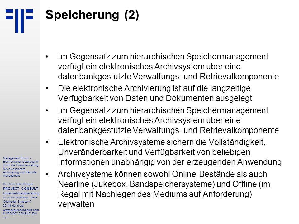 177 Management Forum - Elektronischer Datenzugriff durch die Finanzverwaltung Revisionssichere Archivierung und Records Management Dr. Ulrich Kampffme