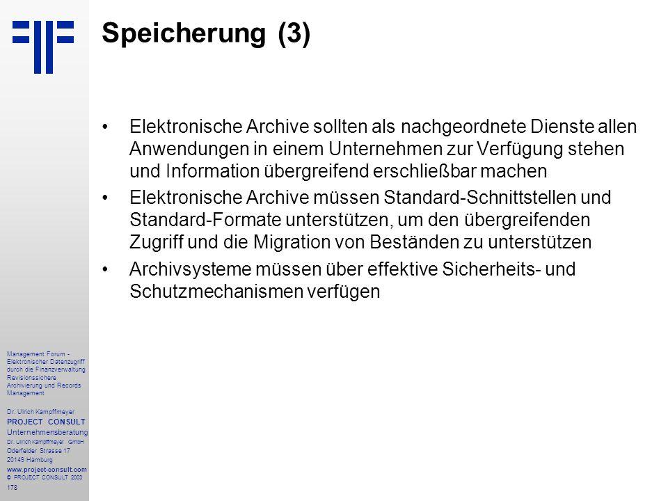 178 Management Forum - Elektronischer Datenzugriff durch die Finanzverwaltung Revisionssichere Archivierung und Records Management Dr. Ulrich Kampffme