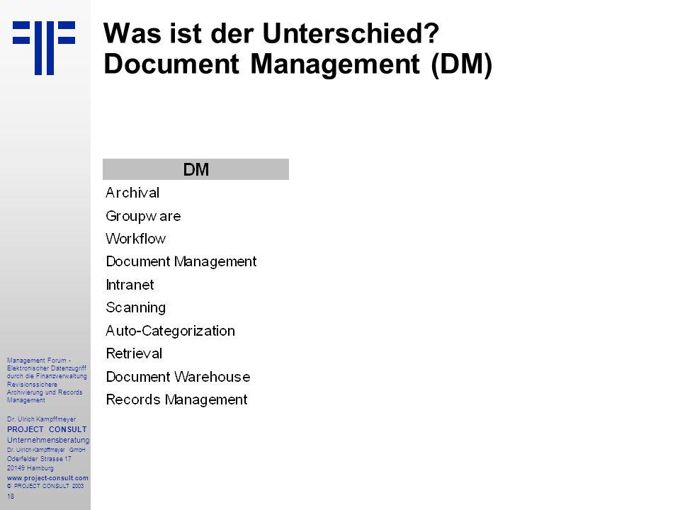 18 Management Forum - Elektronischer Datenzugriff durch die Finanzverwaltung Revisionssichere Archivierung und Records Management Dr. Ulrich Kampffmey