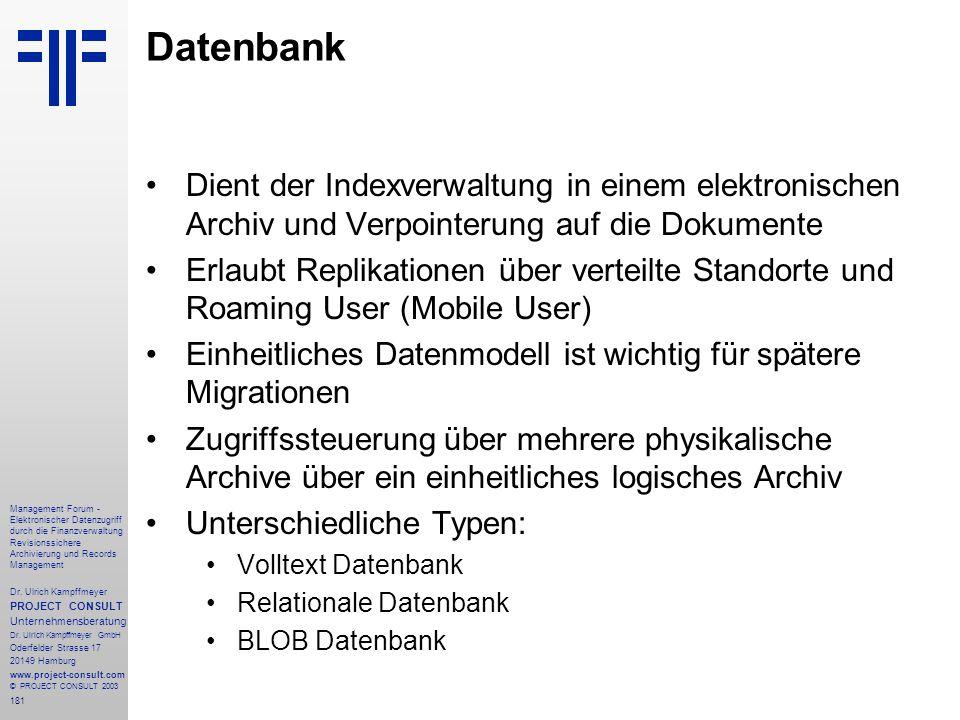 181 Management Forum - Elektronischer Datenzugriff durch die Finanzverwaltung Revisionssichere Archivierung und Records Management Dr. Ulrich Kampffme