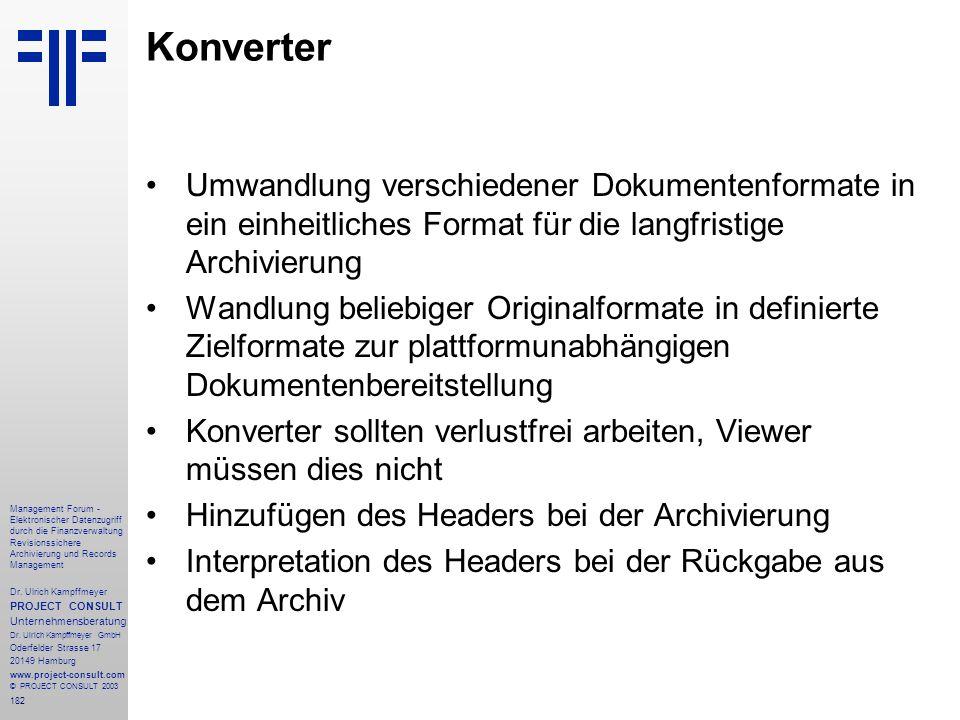 182 Management Forum - Elektronischer Datenzugriff durch die Finanzverwaltung Revisionssichere Archivierung und Records Management Dr. Ulrich Kampffme