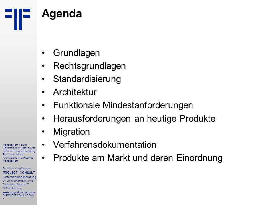2 Management Forum - Elektronischer Datenzugriff durch die Finanzverwaltung Revisionssichere Archivierung und Records Management Dr. Ulrich Kampffmeye