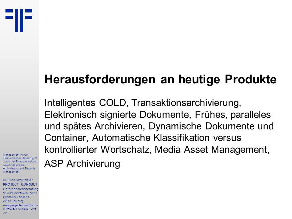 201 Management Forum - Elektronischer Datenzugriff durch die Finanzverwaltung Revisionssichere Archivierung und Records Management Dr. Ulrich Kampffme