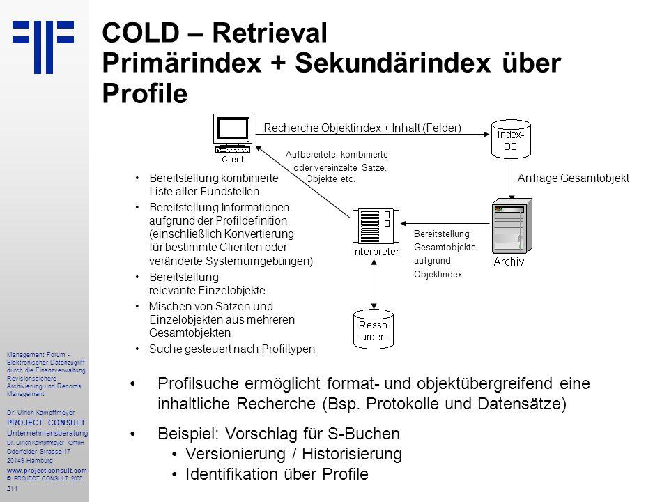 214 Management Forum - Elektronischer Datenzugriff durch die Finanzverwaltung Revisionssichere Archivierung und Records Management Dr. Ulrich Kampffme