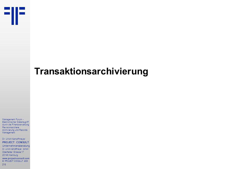 218 Management Forum - Elektronischer Datenzugriff durch die Finanzverwaltung Revisionssichere Archivierung und Records Management Dr. Ulrich Kampffme