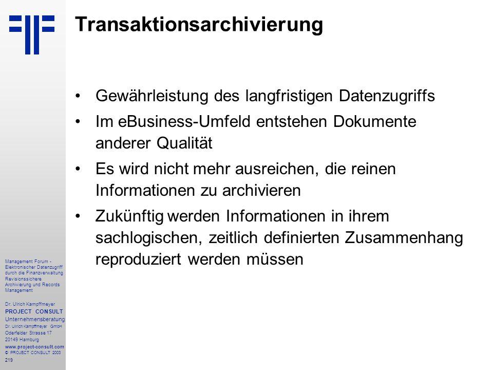 219 Management Forum - Elektronischer Datenzugriff durch die Finanzverwaltung Revisionssichere Archivierung und Records Management Dr. Ulrich Kampffme