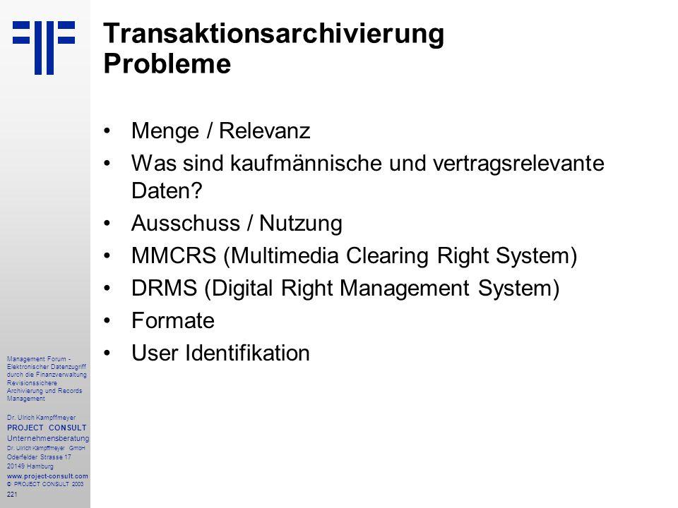 221 Management Forum - Elektronischer Datenzugriff durch die Finanzverwaltung Revisionssichere Archivierung und Records Management Dr. Ulrich Kampffme