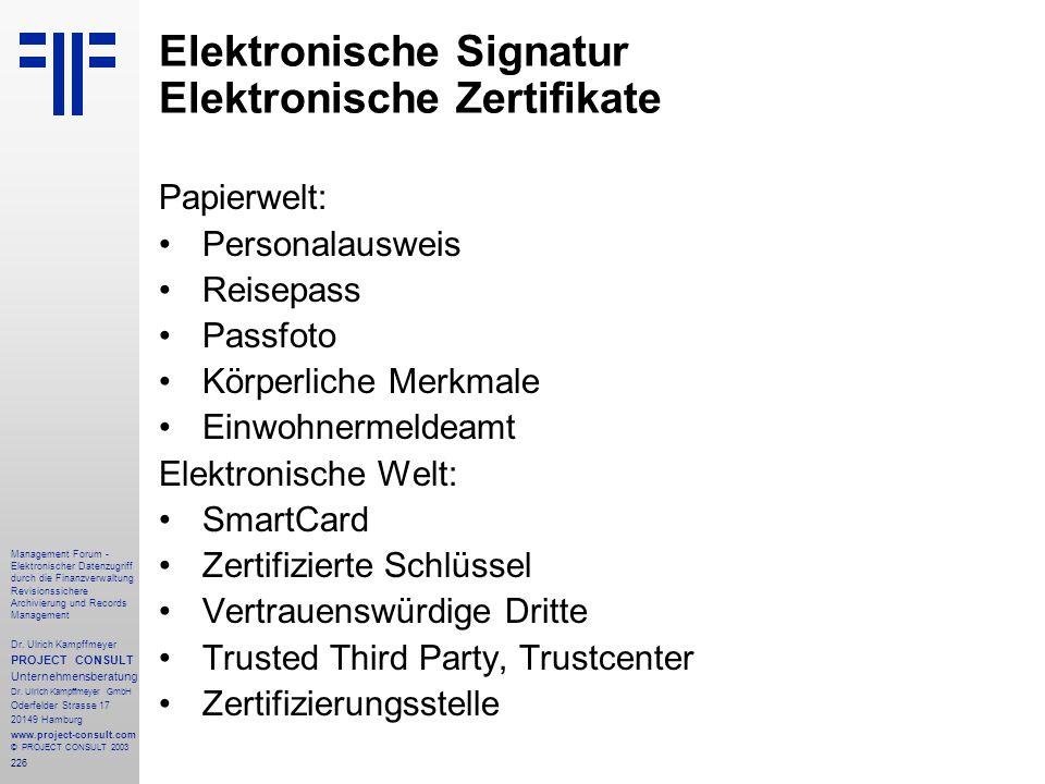 226 Management Forum - Elektronischer Datenzugriff durch die Finanzverwaltung Revisionssichere Archivierung und Records Management Dr. Ulrich Kampffme